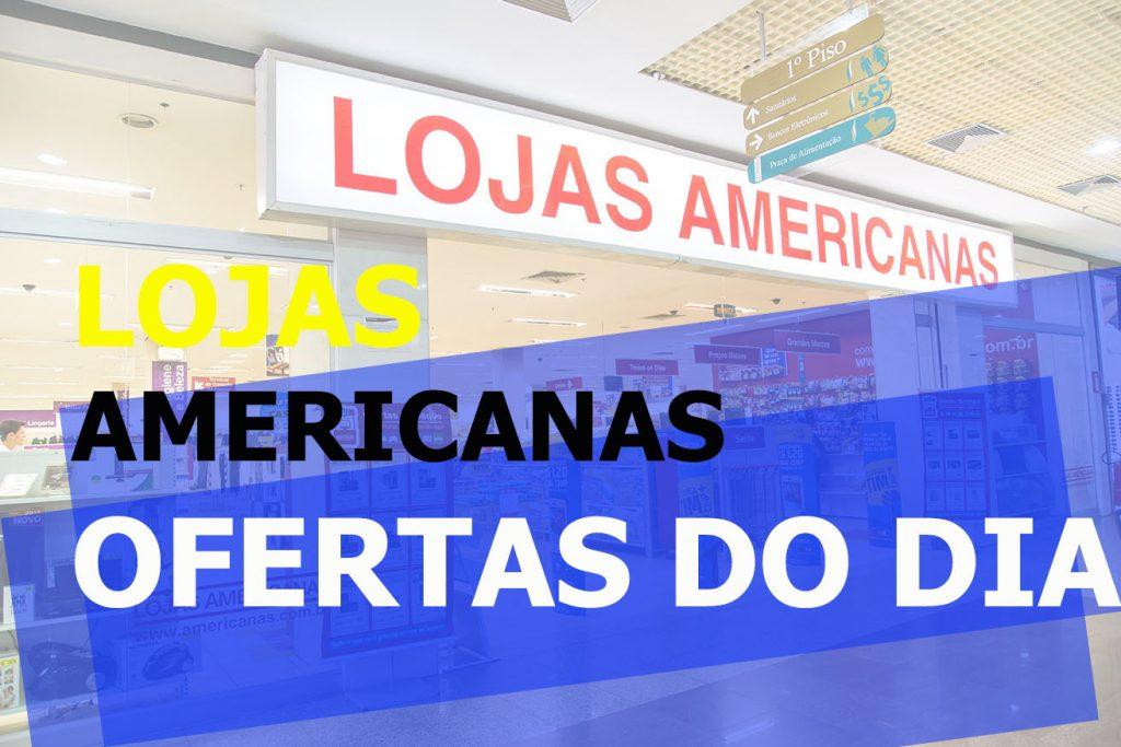 LOJAS AMERICANAS OFERTAS DO DIA