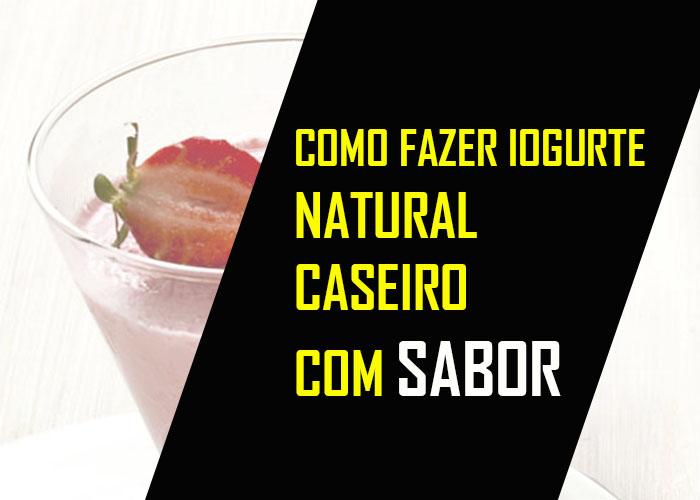 IOGURTE NATURAL CASEIRO COM SABOR