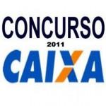 CONCURSO CAIXA 2011 EDITAL INSCRIÇÕES www.cespe.unb.br